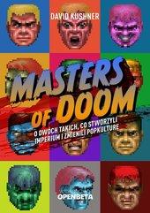 Masters of Doom. O dwóch takich, co stworzyli imperium i zmienili popkulturę