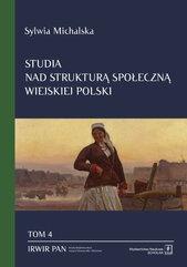 Studia nad strukturą społeczną wiejskiej Polski Tom. 4