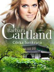 Ponadczasowe historie miłosne Barbary Cartland. Córka bankruta - Ponadczasowe historie miłosne Barbary Cartland (#32)