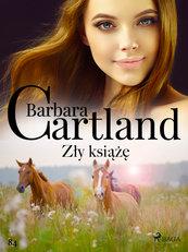 Ponadczasowe historie miłosne Barbary Cartland. Zły książę - Ponadczasowe historie miłosne Barbary Cartland (#84)