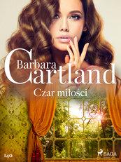 Ponadczasowe historie miłosne Barbary Cartland. Czar miłości - Ponadczasowe historie miłosne Barbary Cartland (#140)