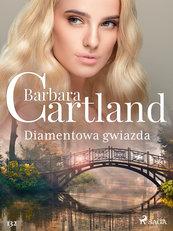 Ponadczasowe historie miłosne Barbary Cartland. Diamentowa gwiazda - Ponadczasowe historie miłosne Barbary Cartland (#132)
