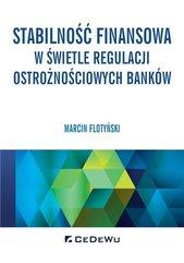 Stabilność finansowa w świetle regulacji ostrożnościowych banków