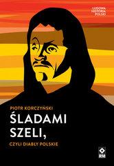 Śladami Szeli czyli diabły polskie