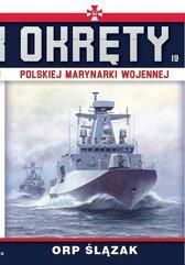 Okręty Polskiej Marynarki Wojennej Tom 19 ORP Ślązak