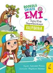 Emi i Tajny Klub Superdziewczyn. Dookoła świata. Kalifornia