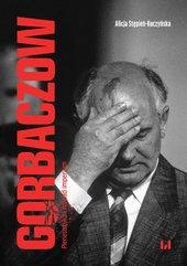 Gorbaczow. Pieriestrojka i rozpad imperium