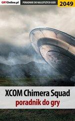 XCOM Chimera Squad - poradnik do gry
