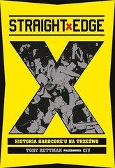 Straight Edge. Historia Hardcore'u na trzeźwo