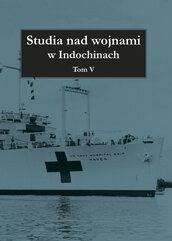 Studia nad wojnami w Indochinach Tom 5