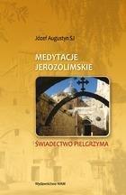Medytacje Jerozolimskie. Świadectwo Pielgrzyma