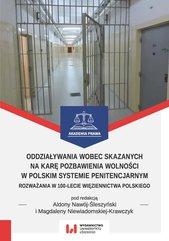 Oddziaływania wobec skazanych na karę pozbawienia wolności w polskim systemie penitencjarnym