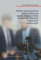 Polskie parlamentarne partie polityczne wobec Krajowej Rady Radiofonii i Telewizji i nadawców public