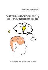 Zarządzanie organizacją od kryzysu do sukcesu