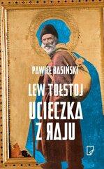 Lew Tołstoj. Ucieczka z raju