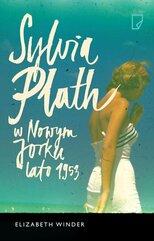 Sylvia Plath w Nowym Jorku Lato 1953
