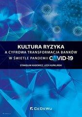Kultura ryzyka a cyfrowa transformacja banków w świetle pandemii COVID-19