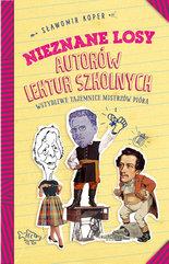 Nieznane losy autorów lektur szkolnych. Wstydliwe tajemnice mistrzów pióra