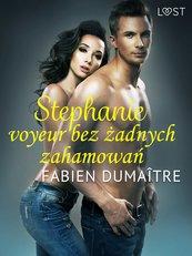 Stephanie, voyeur bez żadnych zahamowań