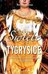 Święte i tygrysice Piastówny i żony Piastów 1138-1320