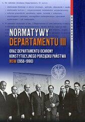 Normatywy Departamentu III oraz Departamentu Ochrony Konstytucyjnego Porządku Państwa MSW (1956-1990)