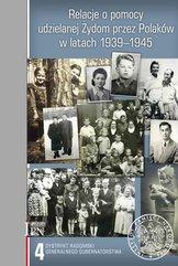 Relacje o pomocy udzielanej Żydom przez Polaków w latach 1939-1945.