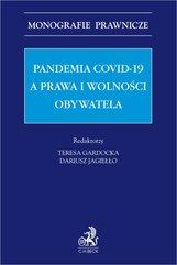 Pandemia Covid-19 a prawa i wolności obywatela