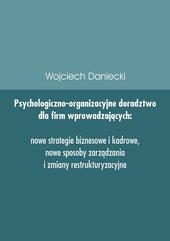 Psychologiczno-organizacyjne doradztwo dla firm wprowadzających nowe strategie, sposoby zarządzania i zmiany restrukturyzacyjn