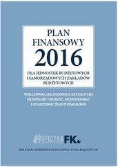 Plan finansowy 2016 dla jednostek budżetowych i samorządowych zakładów budżetowych