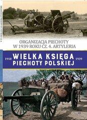 Wielka Księga Piechoty Polskiej Tom 55 Organizacja piechoty w w 1939 cz.4 Artyleria