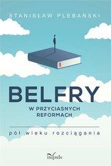 Belfry w przyciasnych reformach..