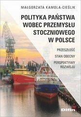 Polityka państwa wobec przemysłu stoczniowego w Polsce