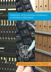 Problemy wyszukiwania informacji w polskich archiwach