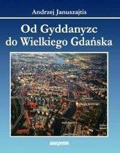 Od Gyddanyzc do Wielkiego Gdańska
