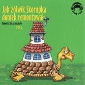Jak żółwik Skorupka domek remontował. Audio CD