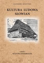 Kultura Ludowa Słowian (#1). Kultura Ludowa Słowian część 1 - 1/15 - rozdziały 1-2. Kultura Materialna