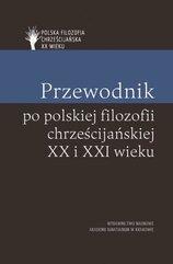 Przewodnik po polskiej filozofii chrześcijańskiej