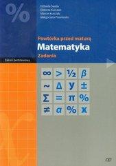 Powtórka przed maturą Matematyka Zadania Zakres podstawowy
