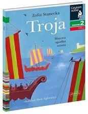 Czytam sobie - Troja. Historia upadku miasta