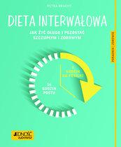 Dieta interwałowa Jak żyć długo i pozostać szczupłym i zdrowym Poradnik zdrowie