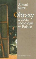 Obrazy z życia socjologii w Polsce