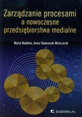 Zarządzanie procesami a nowoczesne przedsiębiorstwa medialne