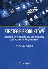 Strategie produktowe Różnicować czy upodabniać podejście teoriogrowe oraz weryfikacja eksperymentalna