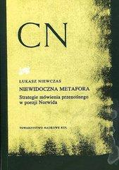Niewidoczna metafora Strategie mówienia przenośnego w poezji Norwida
