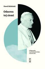 Odnowa tej ziemi I Pielgrzymka Jana Pawła II do Polski, czerwiec 1979