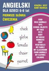 Angielski dla dzieci 6-8 lat. Pierwsze słówka. Ćwiczenia