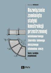 Rozwiązanie zamknięte statyki konstrukcji przestrzennej wielokomorowego zbiornika kołowego obciążone