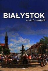 Białystok nasze miasto