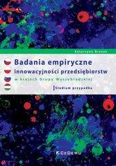 Badania empiryczne innowacyjności przedsiębiorstw w krajach Grupy Wyszehradzkiej.