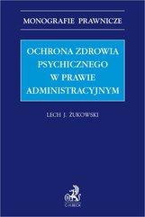 Ochrona zdrowia psychicznego w prawie administracyjnym